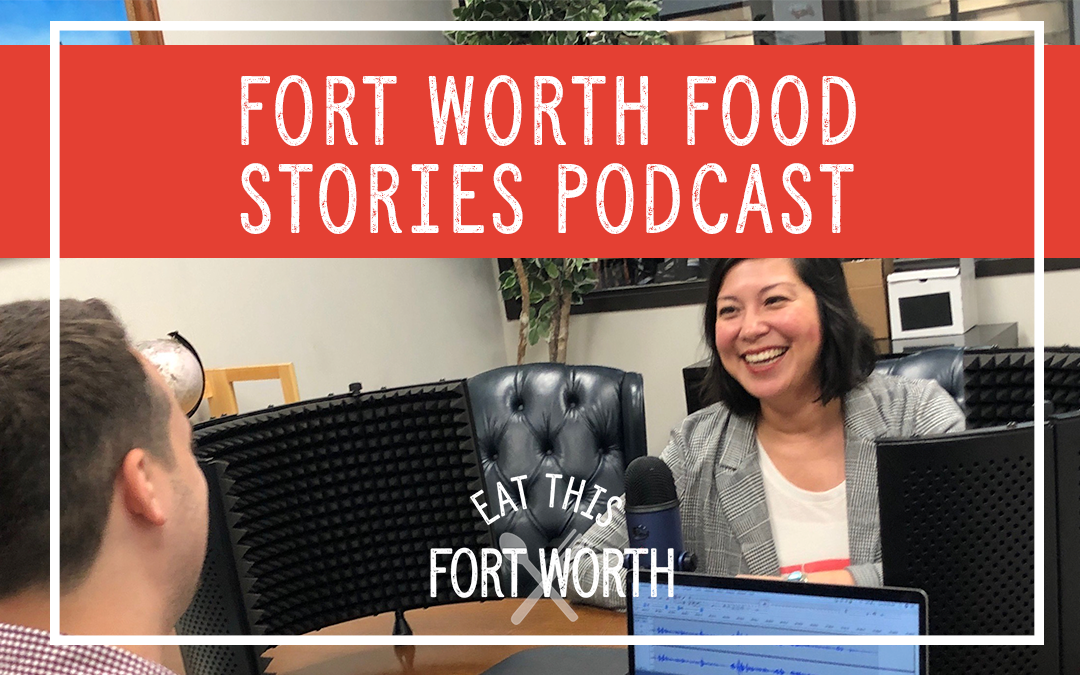 Fort Worth Food Stories Podcast