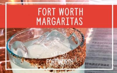 Eight Favorite Margaritas in Fort Worth