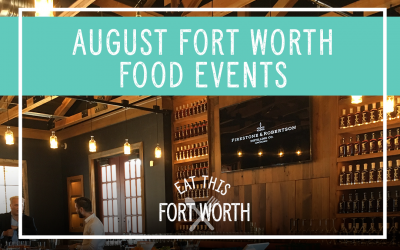 August Food Events in Fort Worth