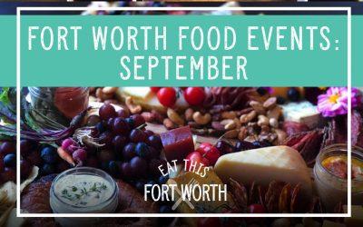 Fort Worth Food Events: September
