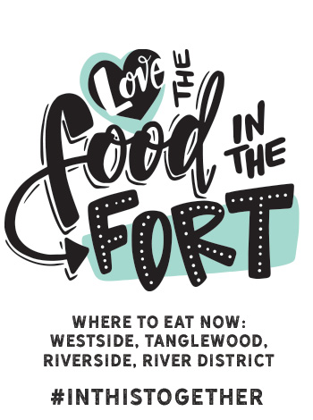 Fort Worth Restaurants offering to-go and meals for delivery : Westside, Tanglewood, Riverside, River District